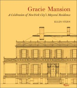 Gracie Mansion: A Celebration of New York's City Mayoral Residence