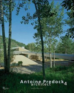 Antoine Predock: Architect, Volume 4