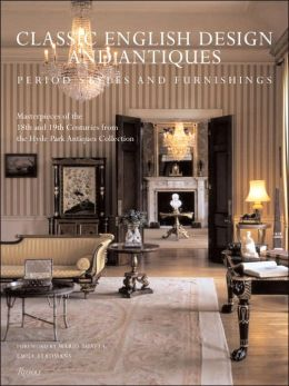 Classic English Design and Antiques: Period Style and Furnishings