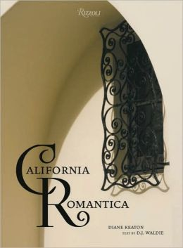 California Romantica: Spanish Colonial and Mission-Style Houses