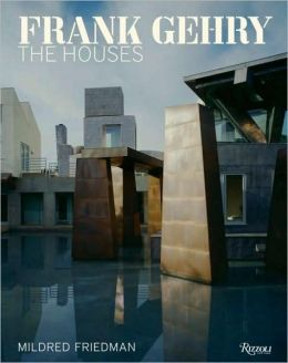 Frank Gehry: The Houses: The Houses