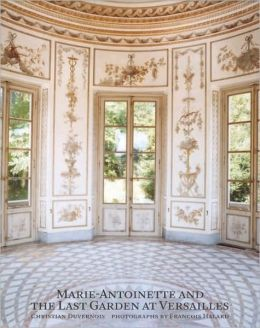 Marie Antoinette and the Last Garden of Versailles