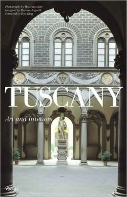 Tuscany: Vistas, Churches, Museums, Art, Villas & Gardens