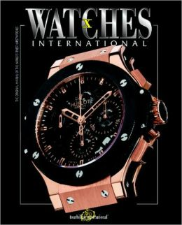 Watches International: Volume X