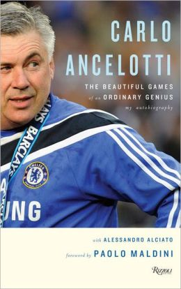 Carlo Ancelotti: The Beautiful Game of an Ordinary Genius