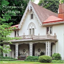 Storybook Cottages: America's Carpenter Gothic Style