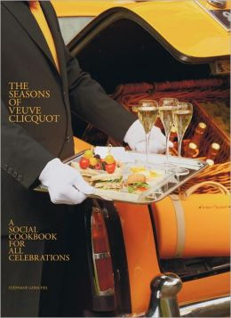 The Seasons of Veuve Clicquot: A Social Cookbook for All Celebrations