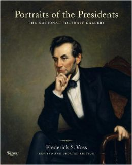 Portraits of the Presidents: The National Portrait Gallery. Updated Edition.