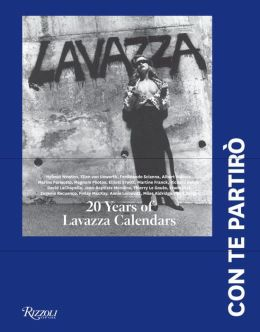 Lavazza: Con Te Partiro: 20 Years of Lavazza Calendars