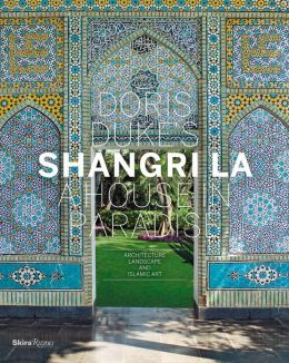 Doris Duke's Shangri-La: A House in Paradise