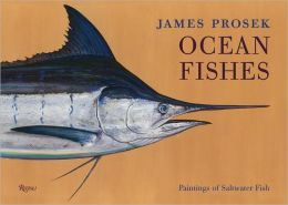 James Prosek: Ocean Fishes Limited Edition: Paintings of Saltwater Game Fish