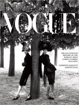 In Vogue: An Illustrated History of the World's Most Famous Fashion Magazine Norberto Angeletti and Anna Wintour