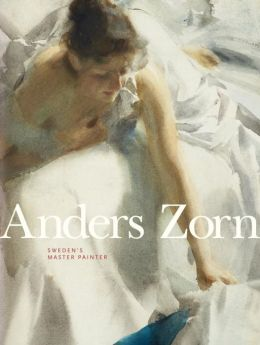 Anders Zorn: Sweden's Master Painter