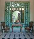 Book Cover Image. Title: Robert Couturier:  Designing Paradises, Author: Robert Couturier