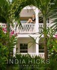 Book Cover Image. Title: India Hicks:  Island Style, Author: India Hicks