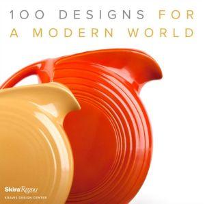 100 Designs for a Modern World: Kravis Design Center