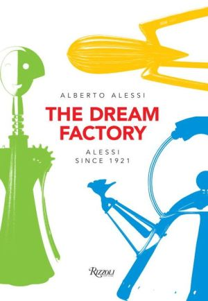 Alessi: The Dream Factory