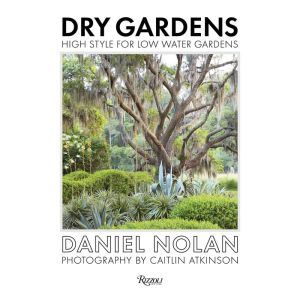 Book Dry Gardens: High Style for Low Water Gardens