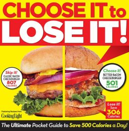 Choose It to Lose It: The Ultimate Pocket Guide to Save 500 Calories a Day!