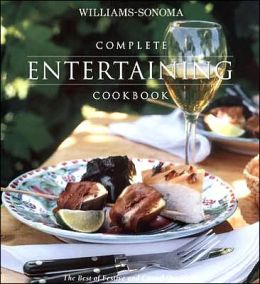 Complete Entertaining Cookbook: The Best of Festive and Casual Occasions