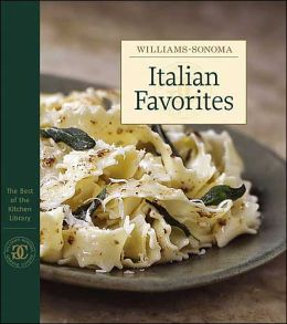 Williams-Sonoma The Best of the Kitchen Library: Italian Favorites