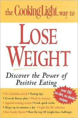 Cooking Light Way To Lose Weight: Discover the Power of Positive Eating