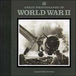 Great Photographs of World War II (Collectors Edition)