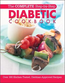 The Complete Step-by-Step Diabetic Cookbook