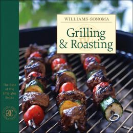 Williams-Sonoma Best of Lifestyles: Grilling & Roasting