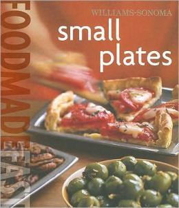 Williams-Sonoma: Small Plates: Food Made Fast