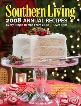 Southern Living: 2008 Annual Recipes: Every Single Recipe from 2008--Over 850!