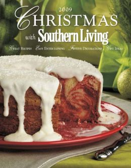 christmas with southern living 2009 by editors of southern living