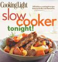 Book Cover Image. Title: Cooking Light Slow-Cooker Tonight!:  140 delicious weeknight recipes that practically cook themselves, Author: Cooking Light Magazine