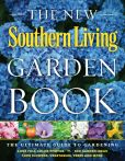 Book Cover Image. Title: The New Southern Living Garden Book:  The Ultimate Guide to Gardening, Author: The Editors of Southern Living Magazine