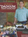 Book Cover Image. Title: Dadgum That's Good, Too!, Author: John McLemore