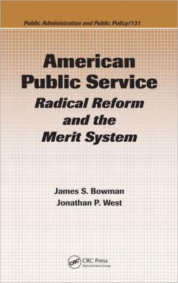 American Public Service: Radical Civil Reform and the Merit System