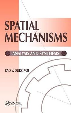 Spatial Mechanisms: Analysis and Systems