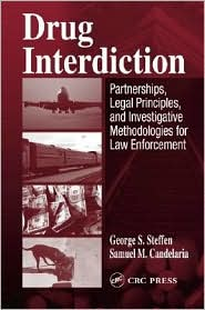 Drug Interdiction: Partnership, Legal Principles, and Investigative Methodologies for Law Enforcement