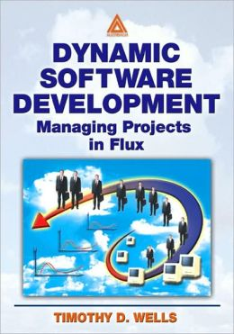 Dynamic Software Development: Managing Projects in Flux