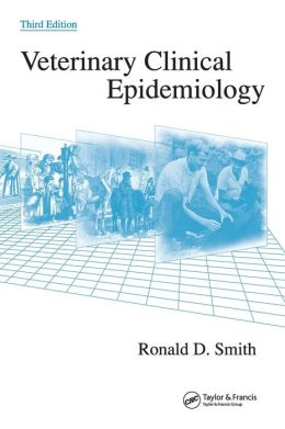 Veterinary Clinical Epidemiology, Third Edition