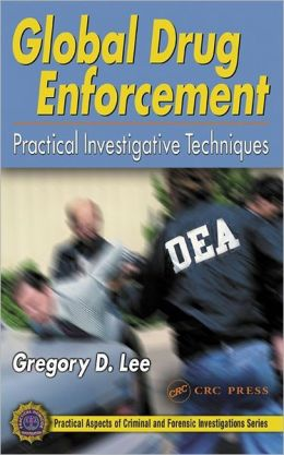 Global Drug Enforcement: Practical Investigative Techniques