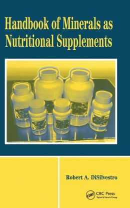 Handbook of Minerals as Nutritional Supplements, 1st Edition