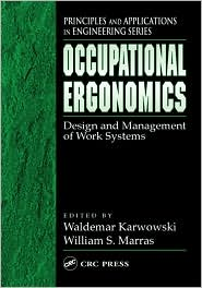 Occupational Ergonomics (Principles and Applications in Engineering Series 15): Design and Management of Work Systems