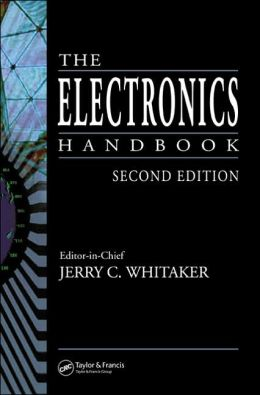 The Electronics Handbook (Electrical Engineering Handbook Series)