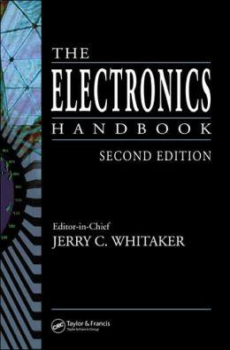 The Electronics Handbook (Electrical Engineering Handbook Series)