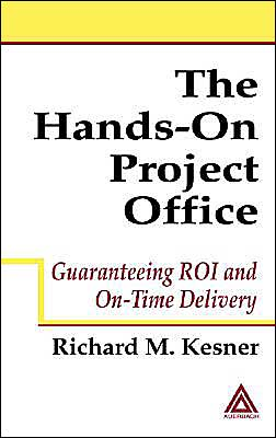Hands-on Project Office: Guaranteeing ROI and on-Time Delivery