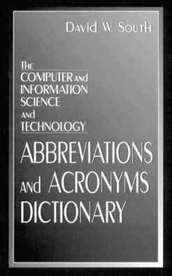 Computer and Information Science and Technology: Abbreviations and Acronyms Dictionary