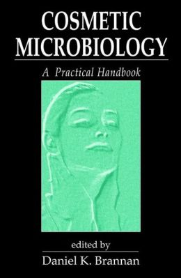Cosmetic Microbiology: A Practical Handbook