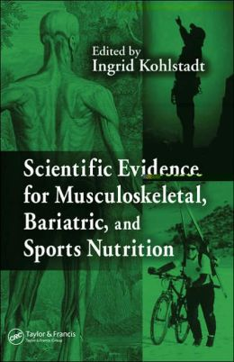 Scientific Evidence for Musculoskeletal, Bariatric, and Sports Nutrition