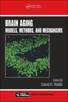 Brain Aging: Models, Methods & Mechanisms